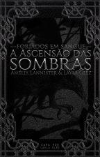 Forjados em Sangue: A Ascensão das Sombras by ForjadosemSangue