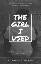 The Girl I Used (TGHLB ONE SHOT) by _gumdrops_