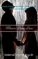Where Love Lies (Haunted #1) by SelenaDoomsdaycb