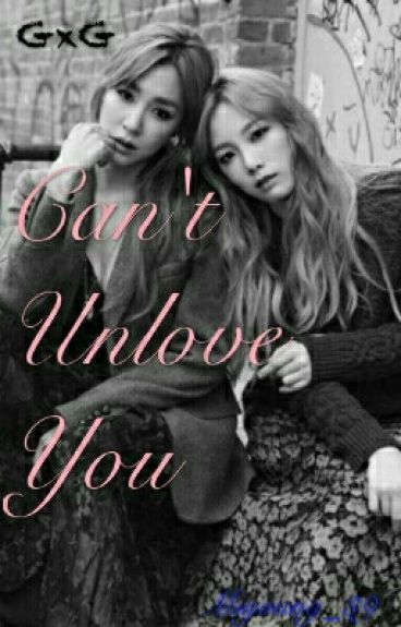 Can't Unlove You (GxG) [TaeNy]