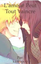 L'amour peut tout vaincre - Naruto by Kiokopop