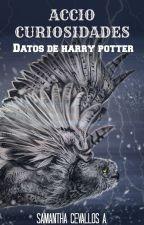 ACCIO CURIOSIDADES (Datos de Harry Potter) by SammyCevallos