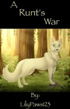 A Runt's War by LilyPaws123