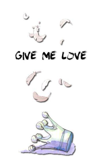 Give Me Love|| Rubelangel