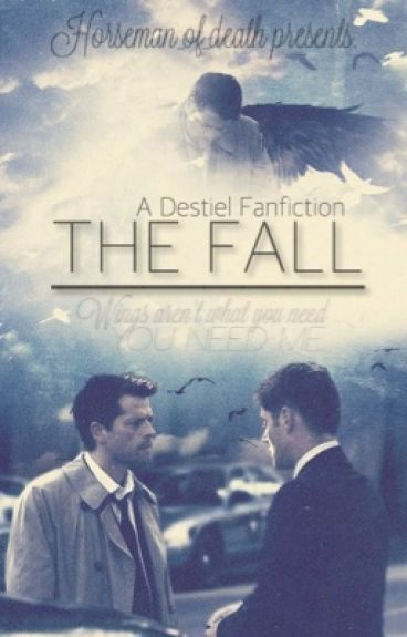 The Fall // Destiel