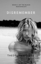 Disremember (BMJ 2/ ON HOLD) by thedreamwolves