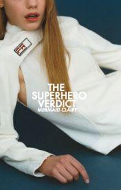 The Superhero Verdict by cosmoskid