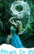 Magia En mi . by thaisbracho