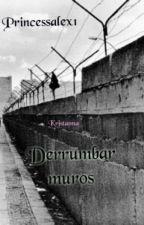 Derrumbar muros by FrozenSwift19
