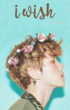 I Wish (Byun Baekhyun--Revisi) by kwonxoxo