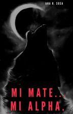 Mi Mate... Mi Alpha. by Ana_R_Sosa
