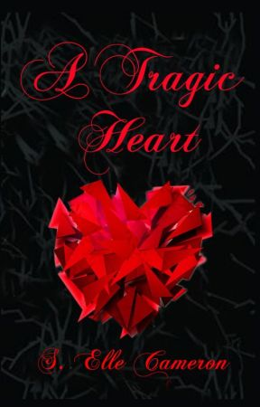 Short Stories Based Off of A Tragic Heart Series by SElleCameron