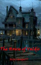 The House of Valdis by MissCandie77