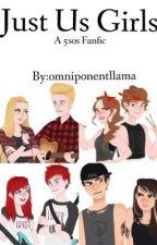 Just Us Girls by omniponentllama