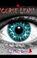 """CURSE LENS"" by MsOzzie"