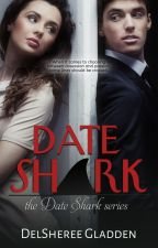 Date Shark by DelShereeGladden