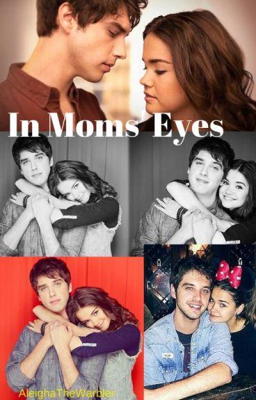 In Moms' Eyes by AleighaTheWarbler