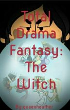 Total Drama Fantasy: The Witch by queenheather