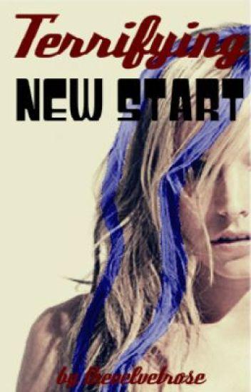 Terrifying New Start (On Hold)
