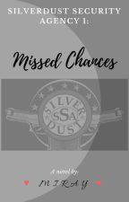 SSA 1: Missed Chances by Miss_Isnabera