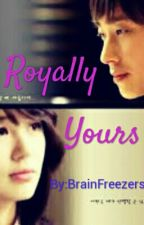 Royally Yours by BrainFreezers