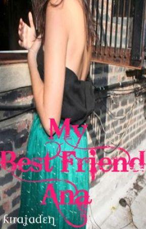 My Best Friend Ana by kirajaden