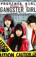 Province Girl turns to a Gangster Girl by JeshineaTheWriter
