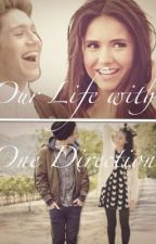 Our Life With One Direction by dreamers_1812