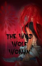 The Wild Wolf Woman by TredicesimoFamiglia