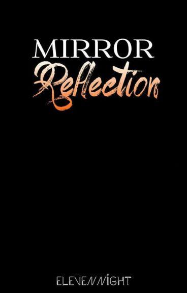 MIRROR: Reflection