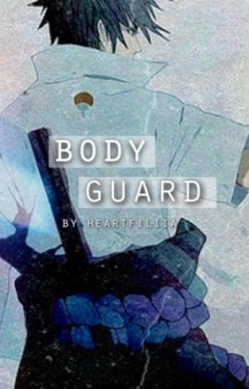 Body Guard (Sasuke x reader)