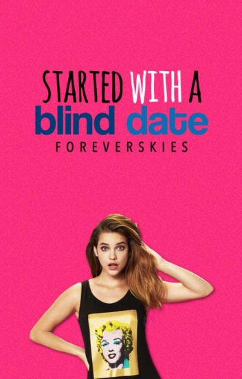 Started With A Blind Date