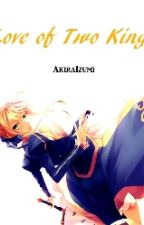 ♚Love of Two Kings♚ [Gilgamesh X Saber Fanfiction] by AkiraIzumi