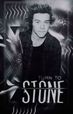 Turn To Stone- Harry Styles FF by AliRose1D