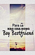 PARA SA NAG-IISA KONG BOY BESTFRIEND (ONE SHOT) by SuperDuperSamson