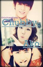 Chubby Ako. (on-going) by chinitangpinay