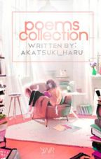 My Poems Collection by Akatsuki_Haru