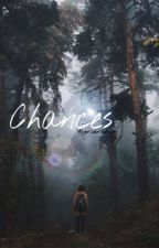 Chances® by griershiz