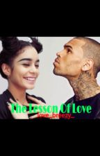 The Lesson Of Love( Chris Brown ff ) by love_breezy_