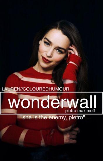 Wonderwall  {Pietro Maximoff}
