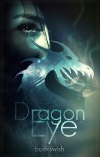Dragon Eye   [abgeschlossen] by bookswish