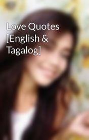 Love Quotes [English & Tagalog] by Jhazloveu