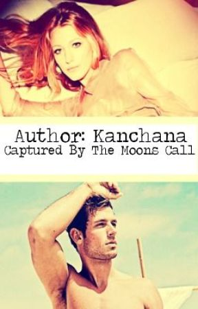 Captured By The Moons Call by Kanchana