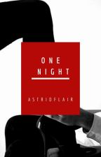 One Night by AstridFlair