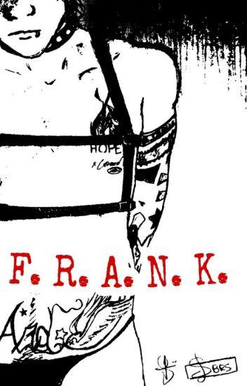 F. R. A. N. K. |Frerard|