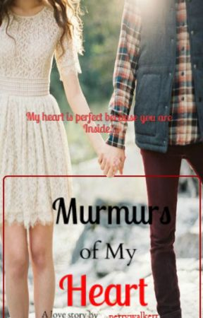 Murmurs of my Heart by FvckOffWillYaGeez