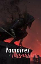 Vampires vs Assassins by miseREEEY