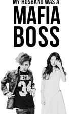 My Husband Was A Mafia Boss?!? by immabb