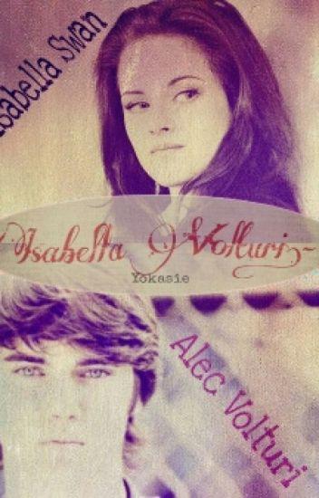 Isabella Volturi .- Cambiando la historia [AlecxBella]