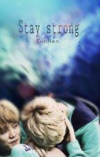 HunHan- Stay strong by xGwyomi